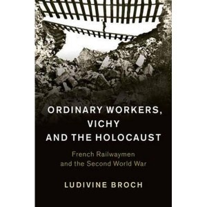 ordinary-workers-vichy-and-the-holocaust